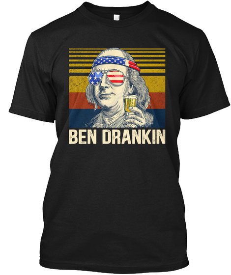 Vintage Ben Drankin 4th Of July Gifts Black T-Shirt Front