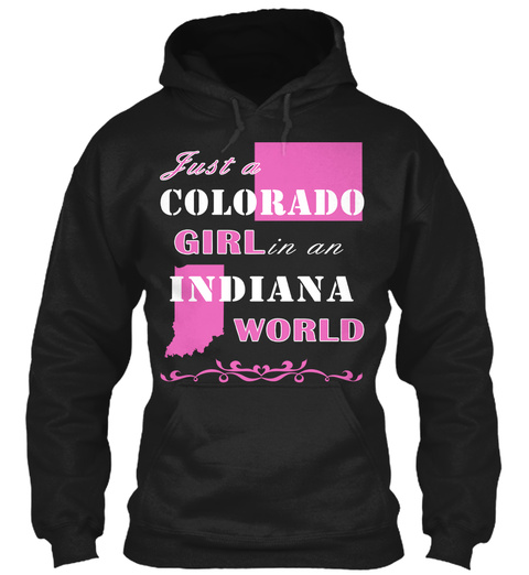 Just A Colorado Girl In An Indiana World Black T-Shirt Front
