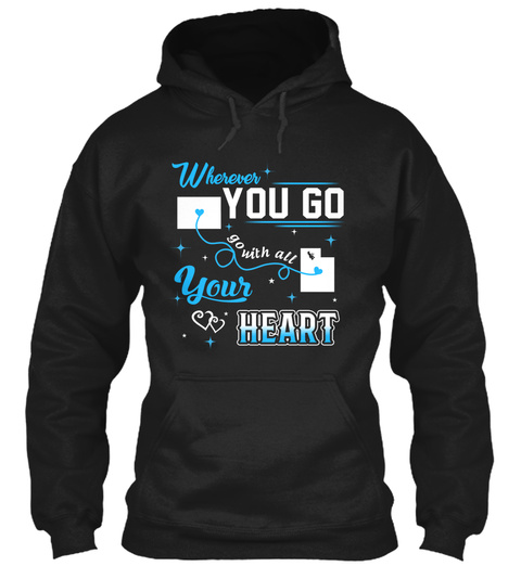 Go With All Your Heart. Colorado, Utah. Customizable States Black T-Shirt Front