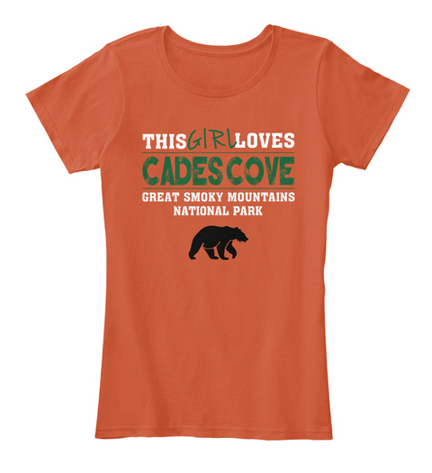 This Girl Loves Cades Cove Great Smoky Mountains National Park  Deep Orange T-Shirt Front