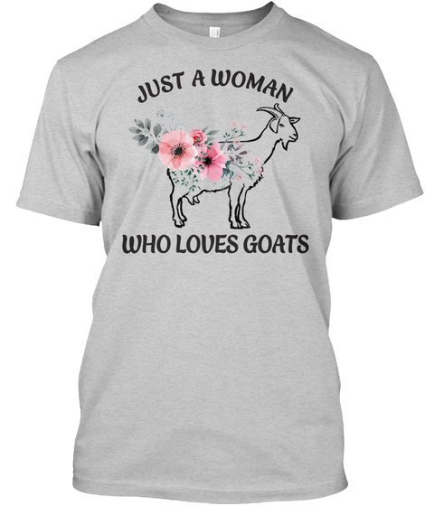 Just A Woman Who Loves Goats Light Steel T-Shirt Front