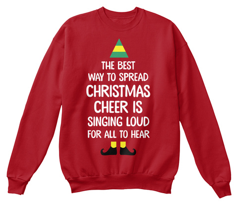 The Best Way To Spread Christmas Cheer.Christmas Cheer Sweater
