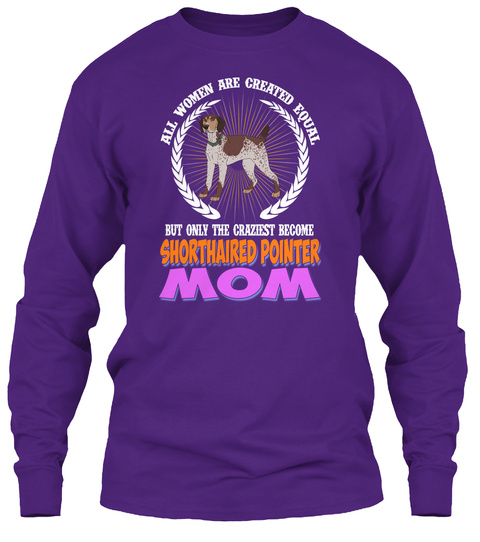 All Women Are Created Shorthaired Pointer Purple T-Shirt Front