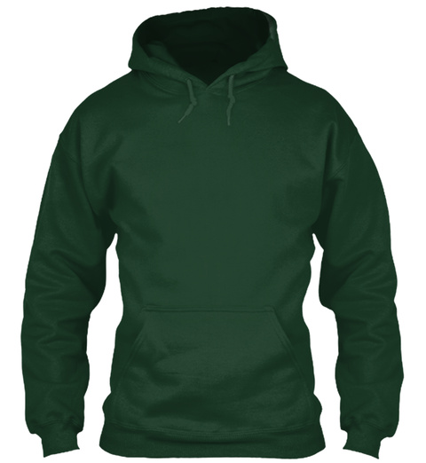 Just Looking For Firewood... Forest Green Sweatshirt Front