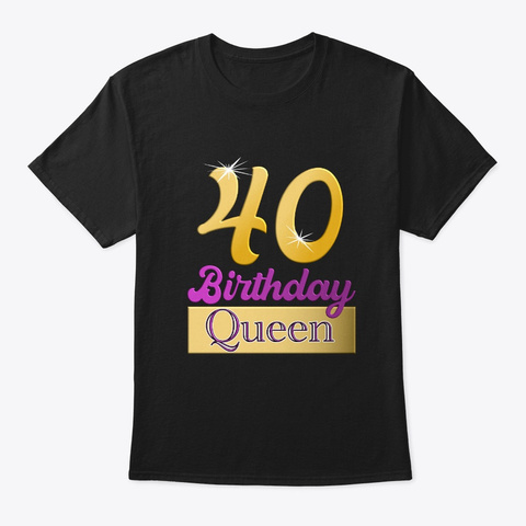 40th Birthday Ladies 1980 Year Queen Black T-Shirt Front