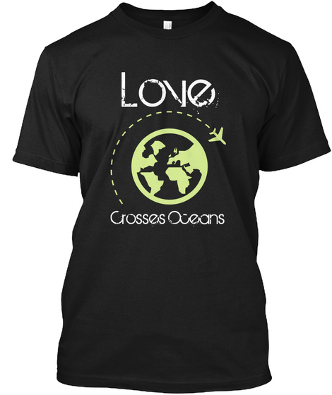 Love Crosses Oceans Black T-Shirt Front