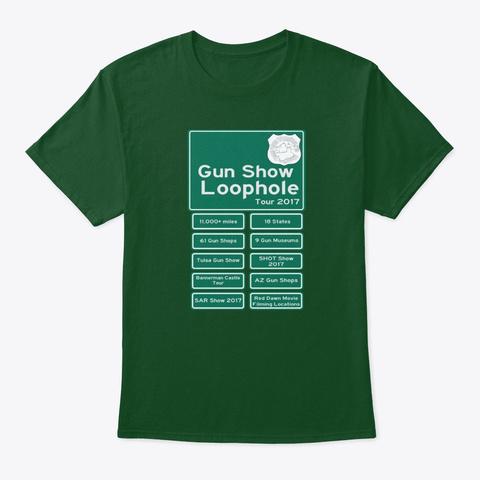 Gun Show Loophole Tour 2017 Shirt Deep Forest T-Shirt Front