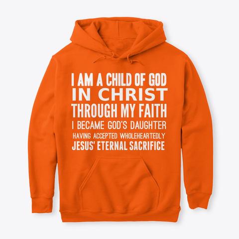 #52 Devotionals I Am A Child Of God  Safety Orange T-Shirt Front