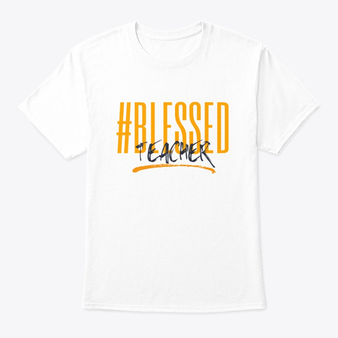 Blessed Teacher White T-Shirt Front