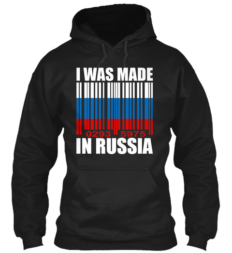 I Was Made In Russia Black T-Shirt Front