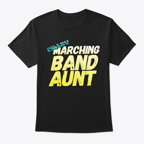 [Band Family] Crazy Marching Band Aunt Black T-Shirt Front