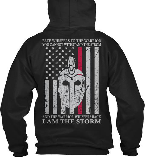 I Am The Storm   Hoodie Shirt Black T-Shirt Back