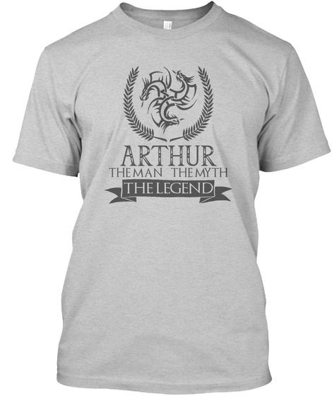 Arthur The Man The Myth The Legend Light Steel T-Shirt Front