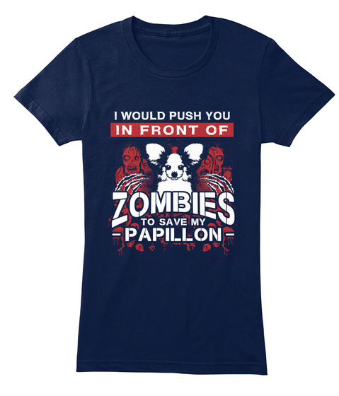 I Would Push You Zombie Papillon Shirts Navy T-Shirt Front