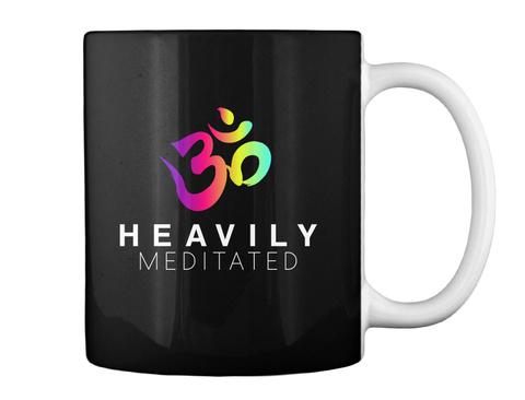 Heavily Meditated Coffee Mug Black T-Shirt Back