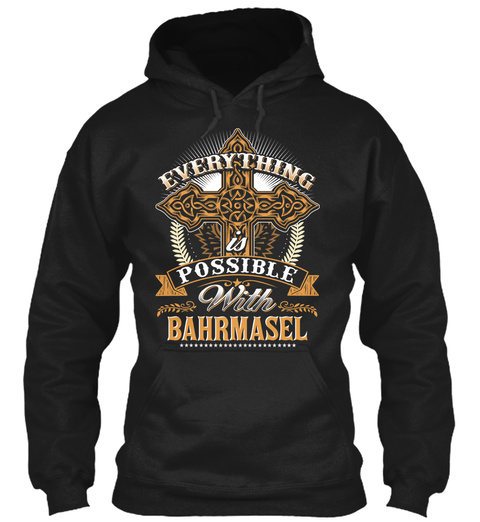 Everything Possible With Bahrmasel Black T-Shirt Front