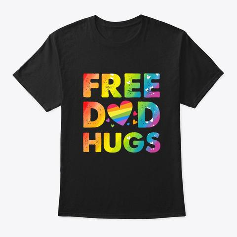 Free Dad Hugs Lgbt T Shirt Black T-Shirt Front