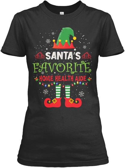 Santa's Favorite Home Health Aide Black T-Shirt Front