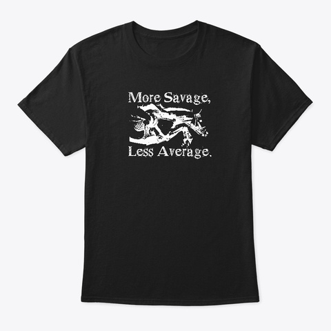 More Savage Black T-Shirt Front