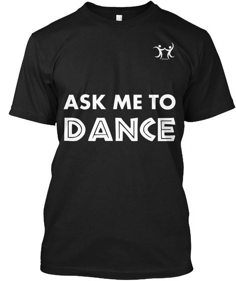 Ask Me To Dance Lindy Hop Black T-Shirt Front
