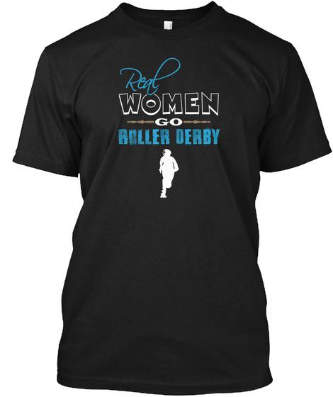 Real Women Roller Derby Black T-Shirt Front
