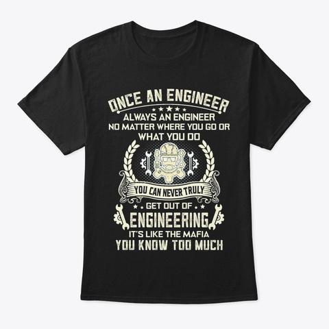 Always An Engineer Black T-Shirt Front