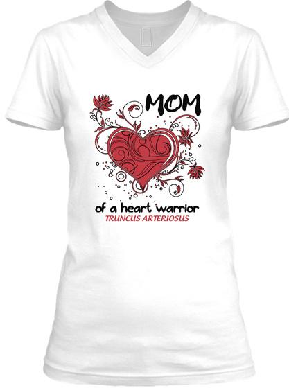 Mom Of A Heart Warrior Truncus Arteriosus White T-Shirt Front