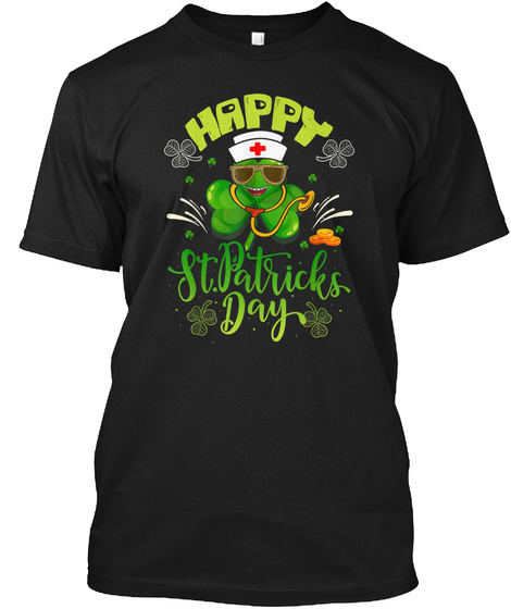 Nurse Happy Lucky Clover St Patricks Day Black T-Shirt Front