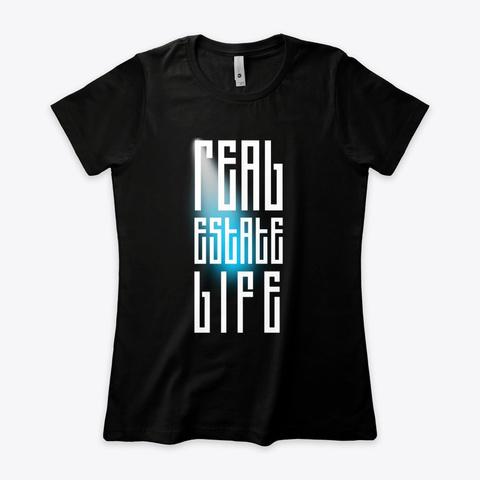 Real Estate Life Black T-Shirt Front