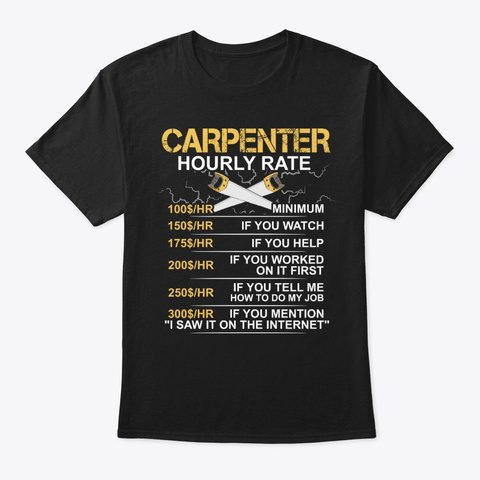 Funny Carpenter Gift, Hourly Rate Black T-Shirt Front