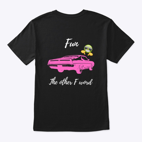 Fun... The Other F Word (Pink Hot Rod) Black T-Shirt Back
