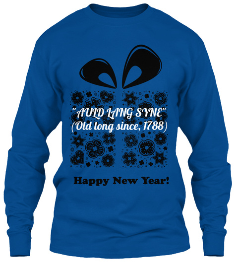 """Auld Lang Syne"" (Old Long Since, 1788) Royal T-Shirt Front"
