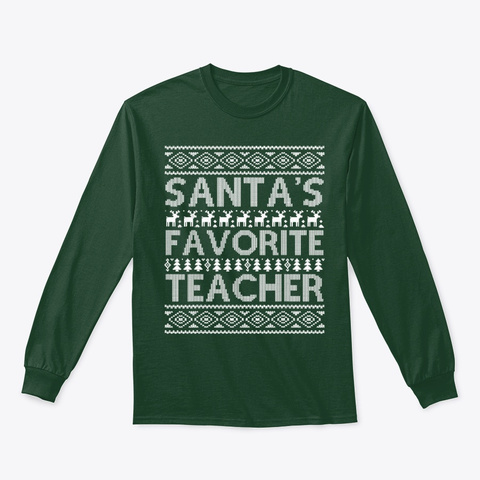Santa's Favorite Teacher Ugly Christmas Forest Green T-Shirt Front