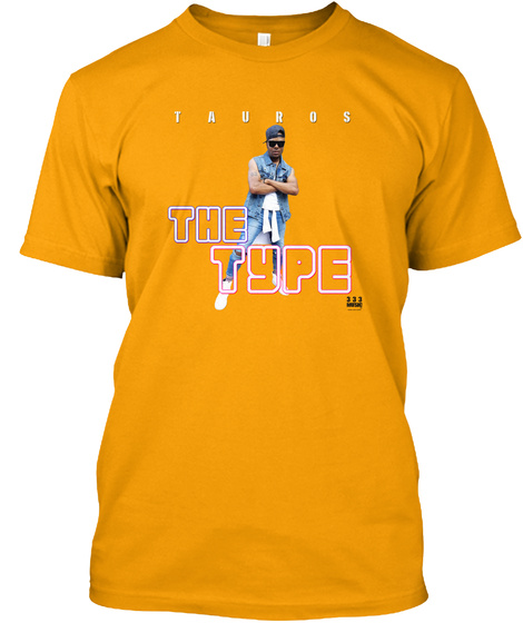 Tauros The Type Gold T-Shirt Front