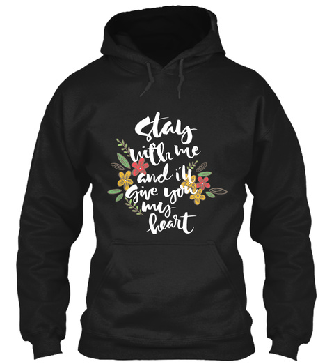 Stay With Me And I'll Give You My Heart Black T-Shirt Front