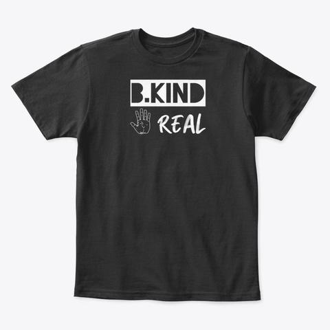 B. Kind Stay Real Season 1 Black T-Shirt Front