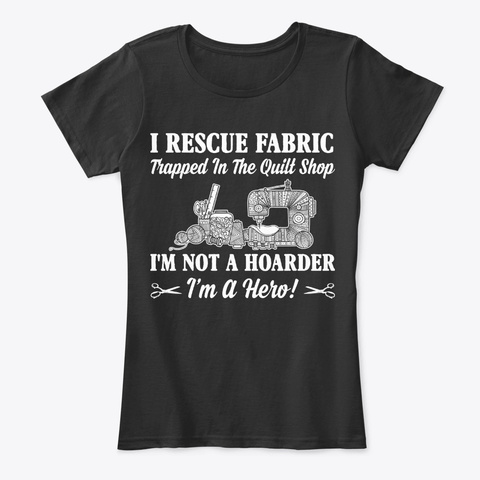 Funny Sewing Gift, Not Hoarder I'm Hero Black T-Shirt Front