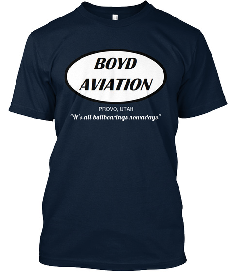 "Provo, Utah ""It's All Ballbearings Nowadays"" New Navy T-Shirt Front"