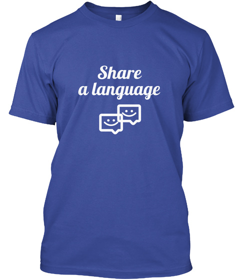 Share A Language Deep Royal T-Shirt Front