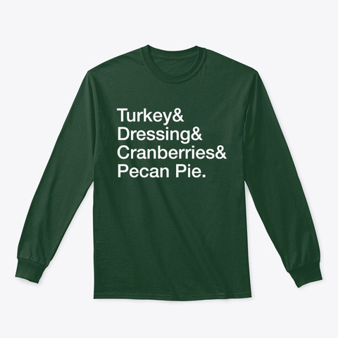 Thanksgiving   Turkey And Dressing Forest Green T-Shirt Front