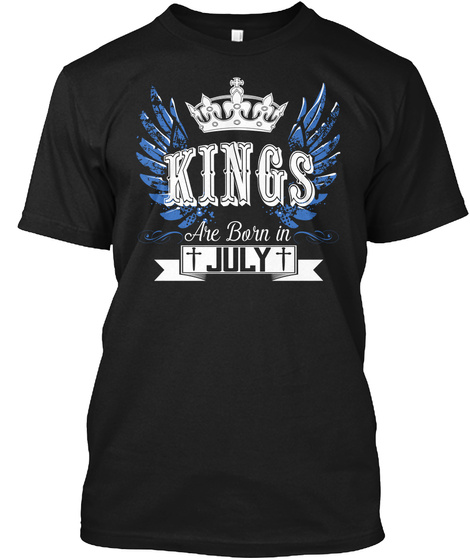 Kings Are Born In July Black áo T-Shirt Front