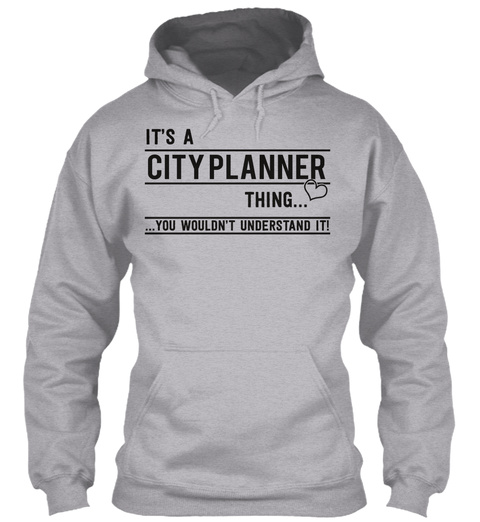 It's A Cityplanner Thing... ...You Wouldn't Understand Sport Grey T-Shirt Front