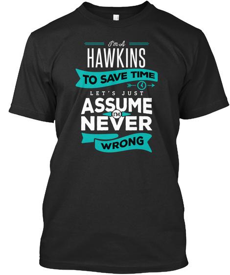 Hawkins Never Wrong  Black T-Shirt Front