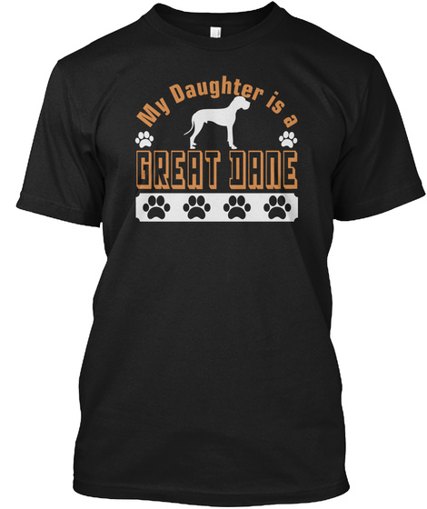 Daughter Is Great Dane Shirts Black T-Shirt Front