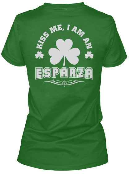 Kiss Me I Am Esparza Thing T Shirts Irish Green Camiseta Back