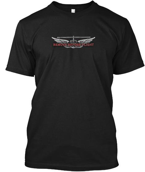 Remove Before Flight Black T-Shirt Front