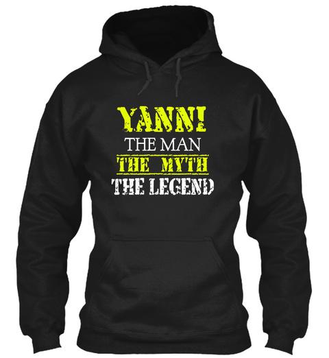 Yanni The Man The Myth The Legend Black T-Shirt Front