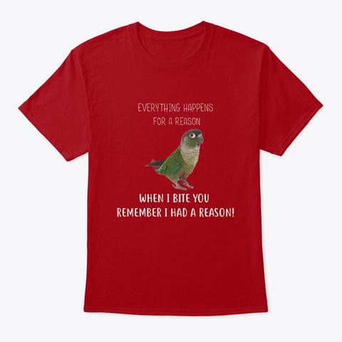 Green Cheeck Conure Had A Reason Deep Red T-Shirt Front