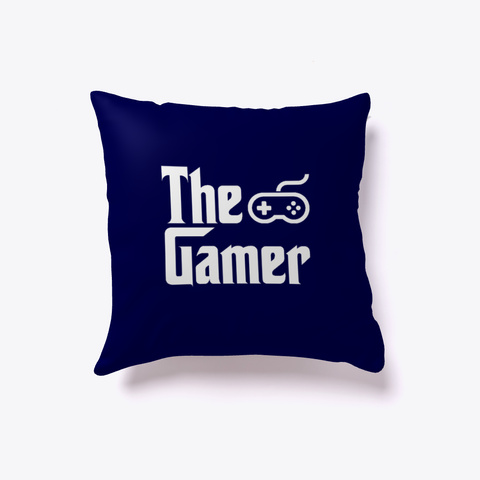 Video Game The Gamer  Pillow Dark Navy T-Shirt Front