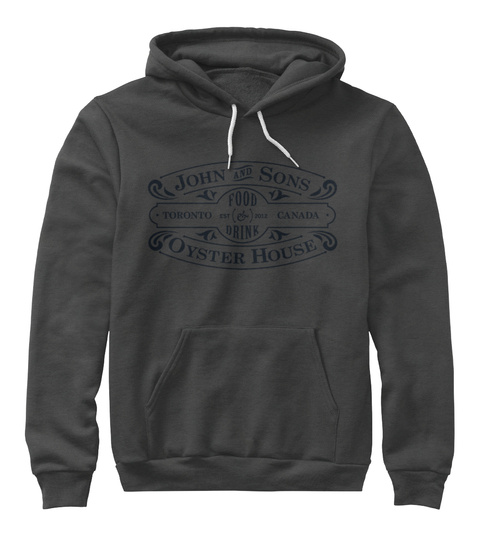 John And Sons Toronto Food And Drink Est 2009 Canada Oyster House Dark Grey Heather Sweatshirt Front